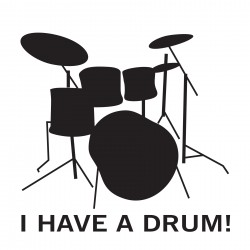 I HAVE A DRUM