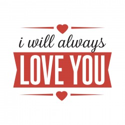 I WILL ALWAYS LOVE