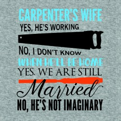 Tricou funny CARPENTER'S WIFE