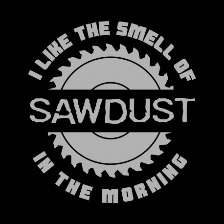 Tricou pentru tamplar THE SMELL OF SAWDUST