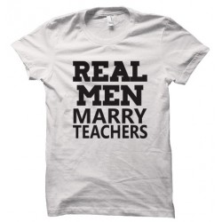 Tricou Real men marry teachers