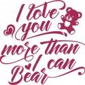 Tricou I love you more than I can bear - cod TD129